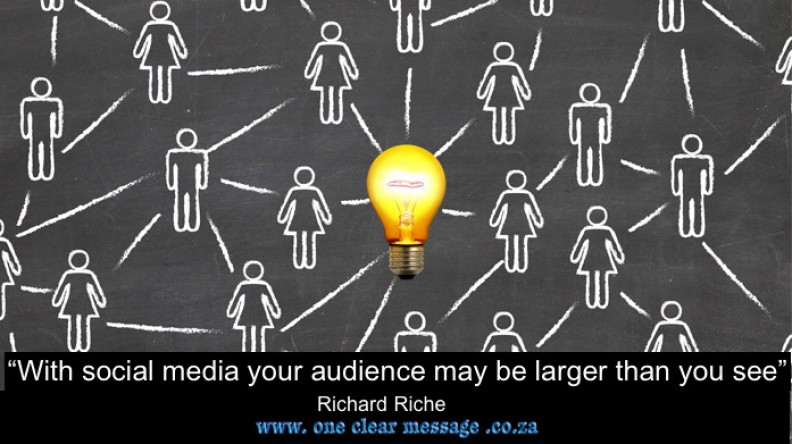With social media your audience may be larger than you see
