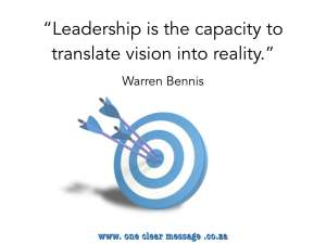 Leadership is the capacity to translate vision into reality Writing a strategic communication plan