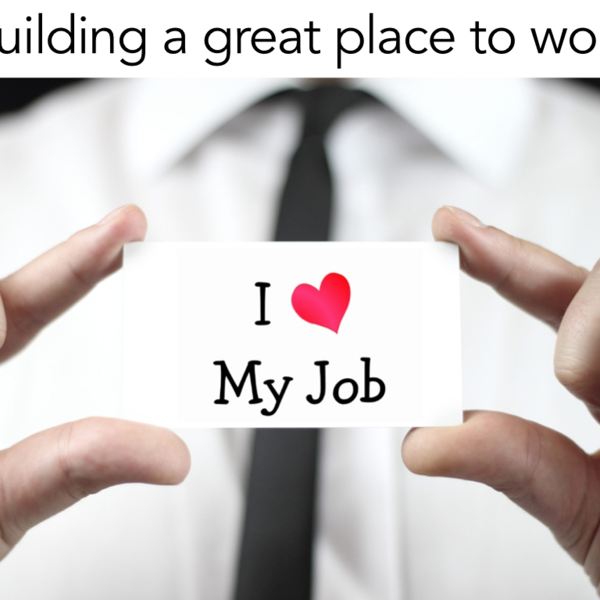 building a great place to work