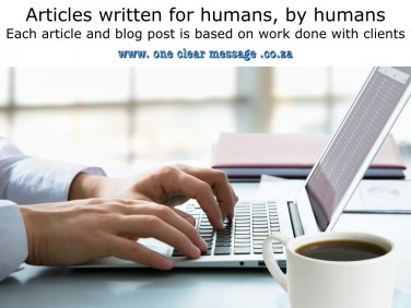 Articles written by humans, for humans, based on work with clients