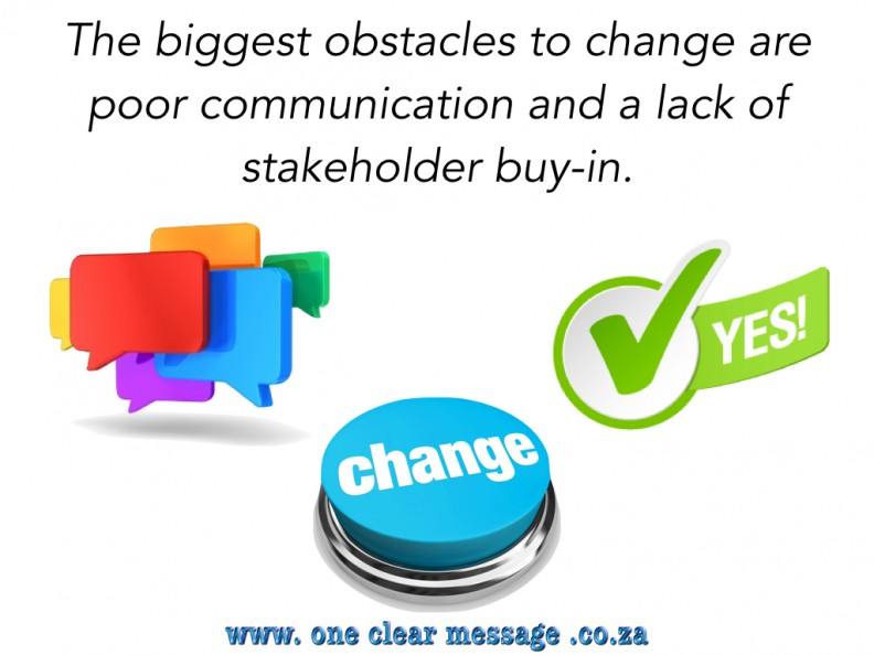 Change management requires communication and buy-in