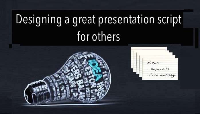 5 tips when writing a presentation script for some else