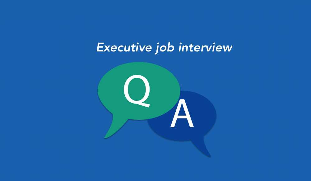 executive job interview tips questions and answers