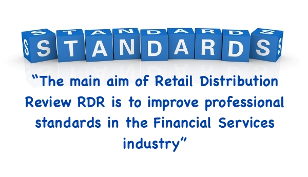 The main aim of Retail Distribution Review RDR