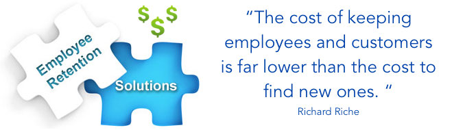 The cost of keeping employees and customers is far lower than the cost to find new ones