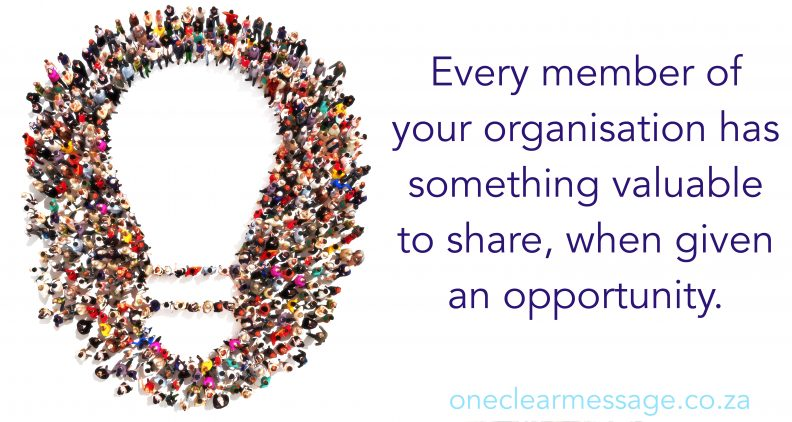 Every member of your organisation has something valuable to share, when given an opportunity