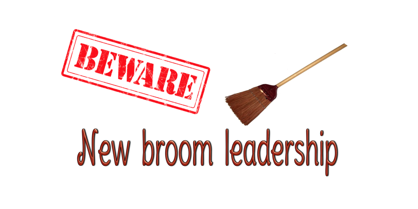 The perils of a new broom leadership style