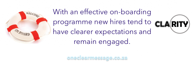 With an effective on-boarding programme new hires tend to have clearer expectations and remain engaged.